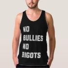 No Bullies No Bigots Tank Top