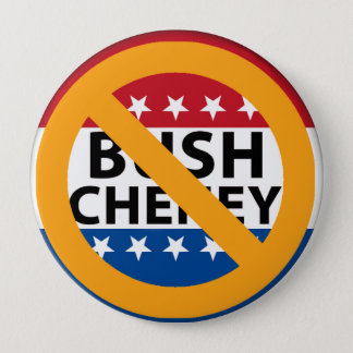 NO BUSH CHENEY 4 INCH ROUND BUTTON