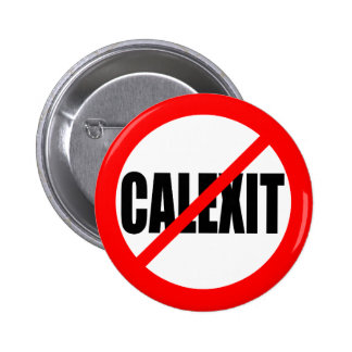 """NO CALEXIT"" 2 INCH ROUND BUTTON"