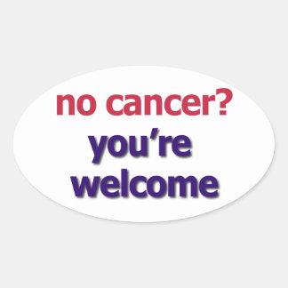 """No Cancer? You're Welcome"" sticker"