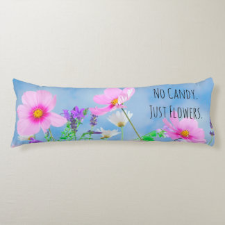 No Candy Just Flowers Beautiful Floral Body Pillow