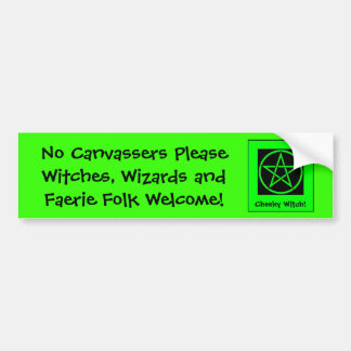 No Canvassers Please - Witches Faeries Welcome Bumper Sticker