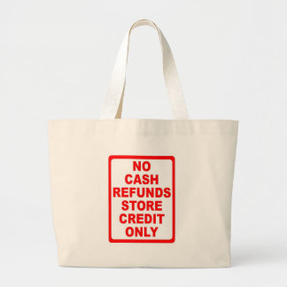 No Cash Refunds Store Credit Sign Jumbo Tote Bag