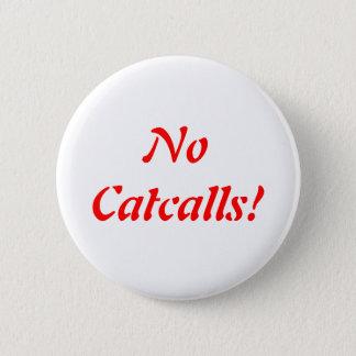 No Catcalls Button