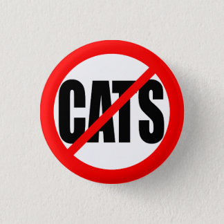 """""""NO CATS"""" 1 INCH ROUND BUTTON"""