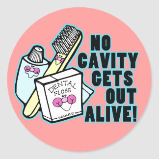 No Cavity Gets Out Alive Classic Round Sticker