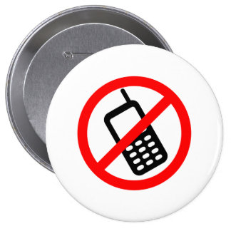 No Cell Phone 4 Inch Round Button