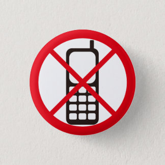 No Cellphones! 1 Inch Round Button