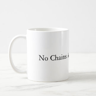 No Chains Around My Brain Mug