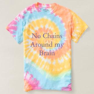 No Chains Around My Brain Spiral Tie Dyed Shirt