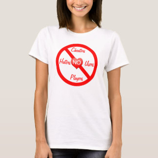 No Cheaters, Haters, Users Players T-Shirt