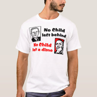 No Child Left A Dime! T-Shirt