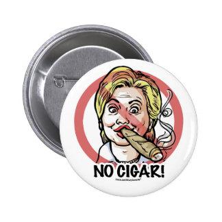 No Cigar Anti-Hillary Button