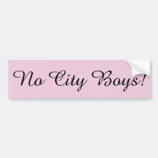 No City Boys!  Pink Bumper Sticker