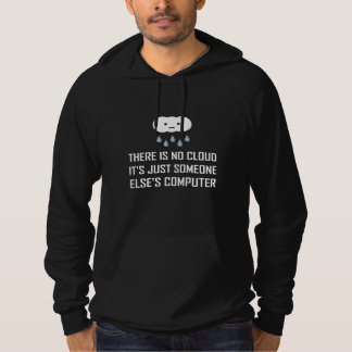 No Cloud Someone Else Computer Funny Hoodie