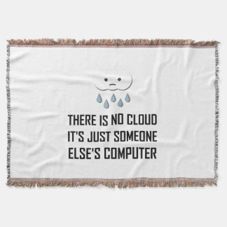 No Cloud Someone Else Computer Funny Throw Blanket