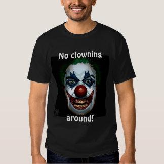 No clowning around! tshirt