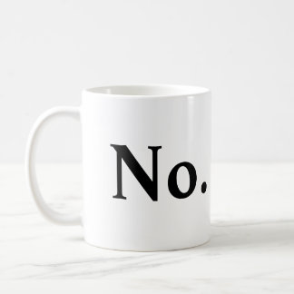 No. Coffee Mug