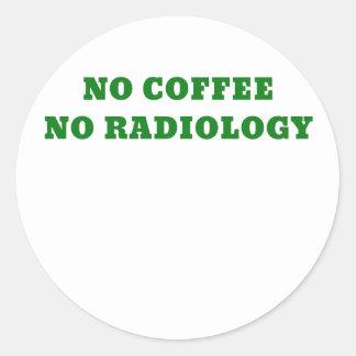 No Coffee No Radiology Classic Round Sticker