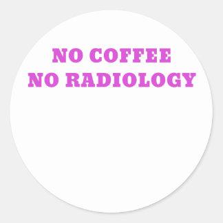 No Coffee No Radiology Round Sticker