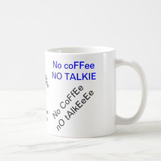 No Coffee No Talkie Mug