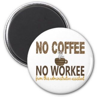 No Coffee No Workee Administrative Assistant Magnet