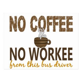 No Coffee No Workee Bus Driver Postcard