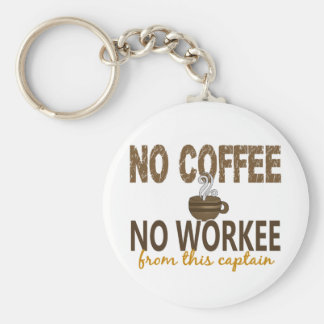 No Coffee No Workee Captain Keychains