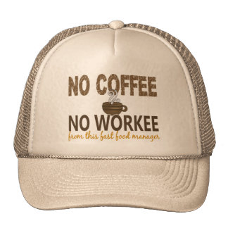 No Coffee No Workee Fast Food Manager Mesh Hat