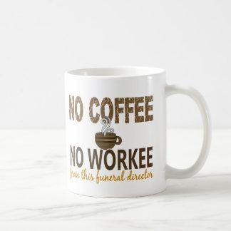 No Coffee No Workee Funeral Director Basic White Mug