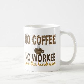 No Coffee No Workee Hairdresser Basic White Mug