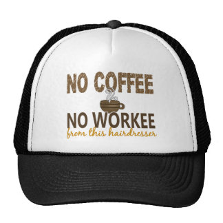 No Coffee No Workee Hairdresser Trucker Hat