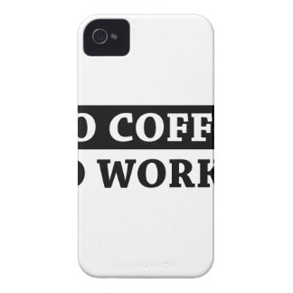 No Coffee No Workee iPhone 4 Case