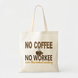 No Coffee No Workee Medical Secretary Tote Bags