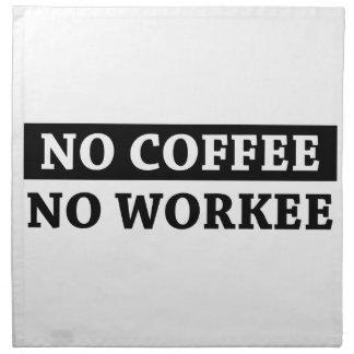 No Coffee No Workee Napkin