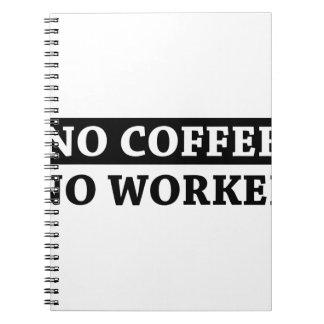 No Coffee No Workee Notebook