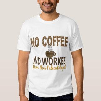 No Coffee No Workee Paleontologist Tees