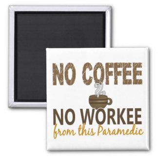 No Coffee No Workee Paramedic Fridge Magnets