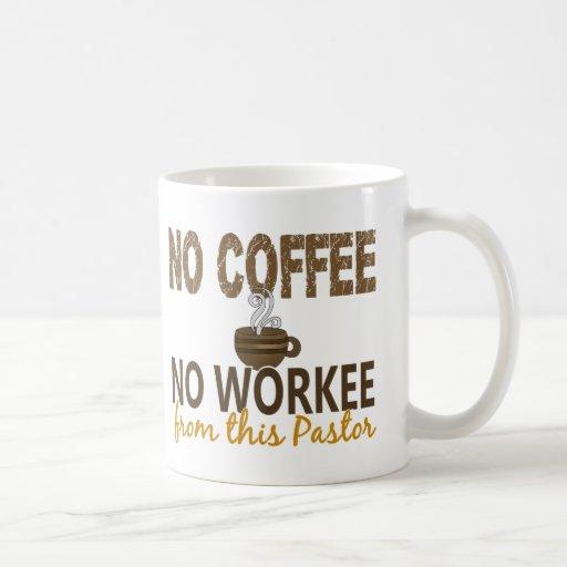 No Coffee No Workee Pastor Coffee Mugs