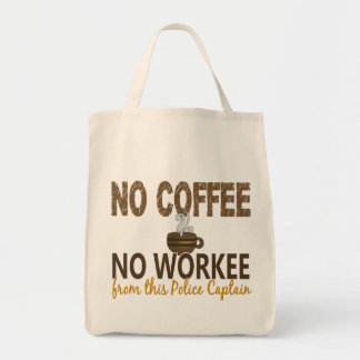 No Coffee No Workee Police Captain Grocery Tote Bag