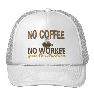 No Coffee No Workee Producer Hats