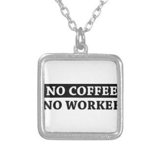 No Coffee No Workee Silver Plated Necklace