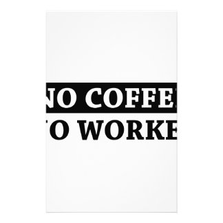 No Coffee No Workee Stationery