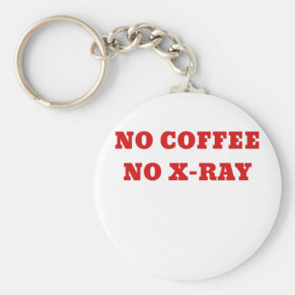 No Coffee No Xray Keychain
