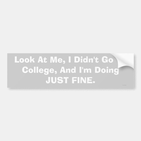 no college bumper sticker