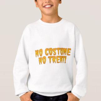 NO COSTUME NO TREAT (new) Sweatshirt