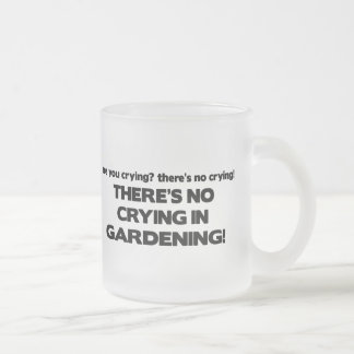 No Crying - Gardening Frosted Glass Coffee Mug
