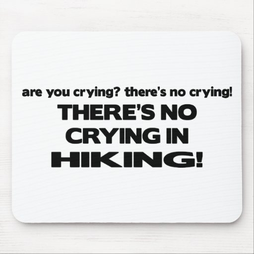 No Crying - Hiking Mouse Pads