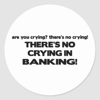 No Crying in Banking Classic Round Sticker