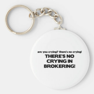 No Crying in Brokering Basic Round Button Keychain